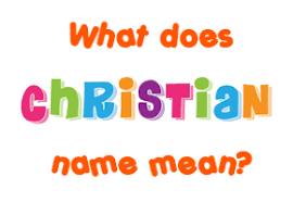 christian name meaning of christian