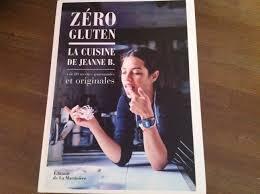 beau livre de cuisine zéro gluten la cuisine de jeanne b jeanne b editions de la