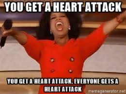 Heart Attack Meme - everyone gets a heart attack tribe