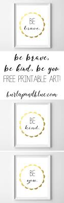free printable art home decor free printable art be brave be kind be you nursery art girl