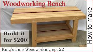 22 how to make an extreme woodworking bench for under 200