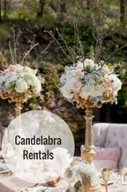 candelabra rentals gold candelabra rentals botanica specialty rentals