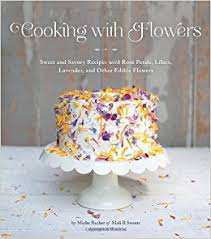 Where To Buy Edible Flowers - cooking with flowers sweet and savory recipes with rose petals