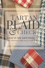 check vs plaid tartan vs plaid vs check tartan plaid and check