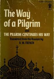way of the pilgrim the way of a pilgrim and the pilgrim continues his way open library