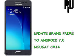 prime android cm14 update galaxy grand prime to android nougat 7 0 n root update