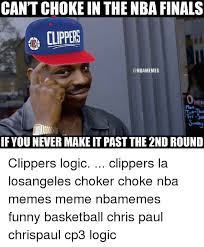 Choke Meme - can t choke in the nba finals atia tue thur fri sai if younever