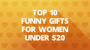 top 10 funny gifts for women under 20 youtube