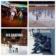 Skating Memes - skating different perspectives navy memes clean mandatory fun