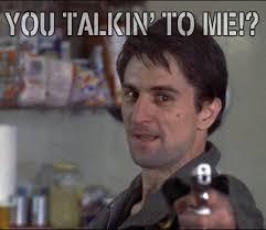 De Niro Meme - taxi driver meme 28 images troll center taxi dig nity i took a