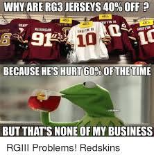Rg3 Meme - why are rg3 jerseys 40 off iffin wi orakt iii kerrigan rris 10