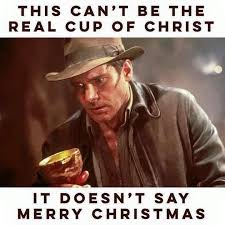 Indiana Jones Meme - indiana jones starbucks red holiday cup controversy know your meme