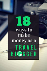 18 travel blog monetization methods from pro travel bloggers