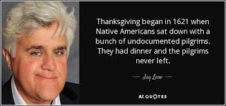 leno quote thanksgiving began in 1621 when americans