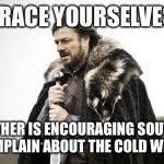 Winter Is Coming Meme - winter is coming meme generator imgflip