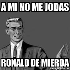 Ronald Meme - meme correction guy a mi no me jodas ronald de mierda 2491298