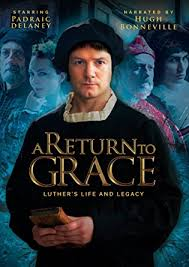 luther s a return to grace luther and legacy padraic