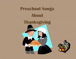 preschool songs for children s songs about thanksgiving hubpages