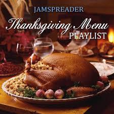the jamspreader thanksgiving menu playlist jamspreader
