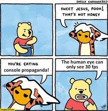 Propaganda Meme - pooh thats not honey youre eating console propaganda the human eye
