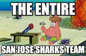 San Jose Sharks Meme - the entire patrick nails it meme on memegen