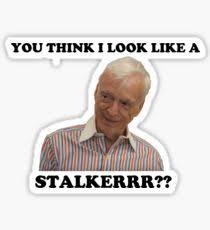 Stalker Meme - stalker meme gifts merchandise redbubble