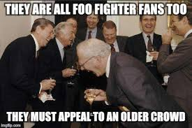 Foo Fighters Meme - she s a big foo fighters fan imgflip