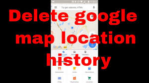 Google Location History Map How To Delete Or Clear Google Map Location History U0026 Location
