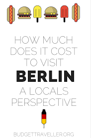 How Much Does It Cost How Much Does It Cost To Visit Berlin A Locals Perspective