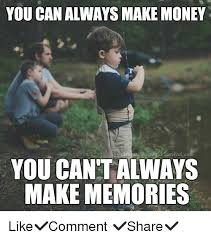 Make Money From Memes - you canalways make money utvivalcom you can t always make memories