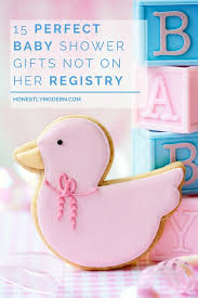baby registry gifts 15 baby shower gifts not on registry