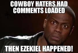Cowboy Haters Memes - cowboy haters had comments loaded then ezekiel happened meme