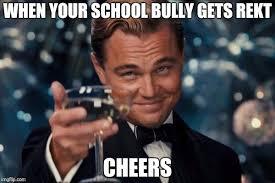 Bully Meme - its a damn good meme right here