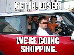 Radiohead Meme - get in loser we re going shopping radiohead know your meme