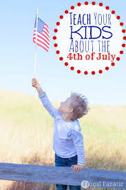teach your kids with these 4th of july ideas frugal fanatic