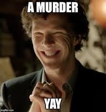 Murder Meme - sherlock imgflip