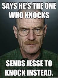 scumbag walter white i am the one who knocks know your meme