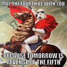 May The 4th Meme - so today is star wars day by xoid meme center