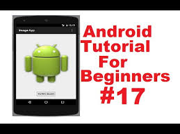 imageview android android tutorial for beginners 17 android imageview exle