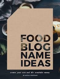 ideas for photos how to create tasty food blog name ideas 60 available names