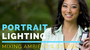 ambient light photography tutorial balancing ambient light and flash outdoor portrait photography