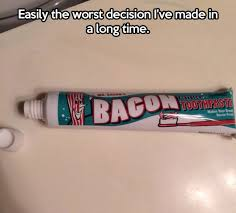 Toothpaste Meme - bacon toothpaste bacon know your meme