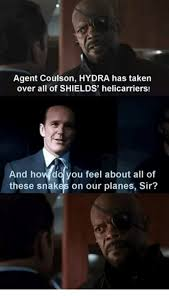 Snakes On A Plane Meme - agent coulson hydra has taken over all of shields helicarriers