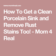 how to remove rust stains from porcelain sink how to get a clean porcelain sink and remove rust stains too clean