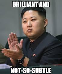 Brilliant Meme - brilliant and kim jong un meme on memegen
