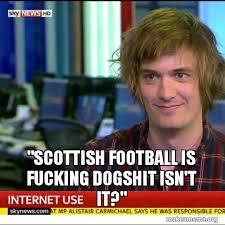 Scottish Meme - scottish football is fucking dogshit isn t it make a meme