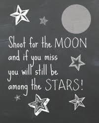 shoot for the moon chalk print shoot for moon and land among