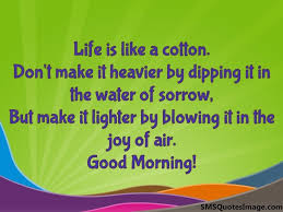 life is like a cotton good morning sms quotes image