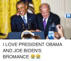 Bromance Memes - 8 i love president obama and joe biden s bromance joe biden