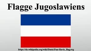 Slavic Flags Flagge Jugoslawiens Youtube